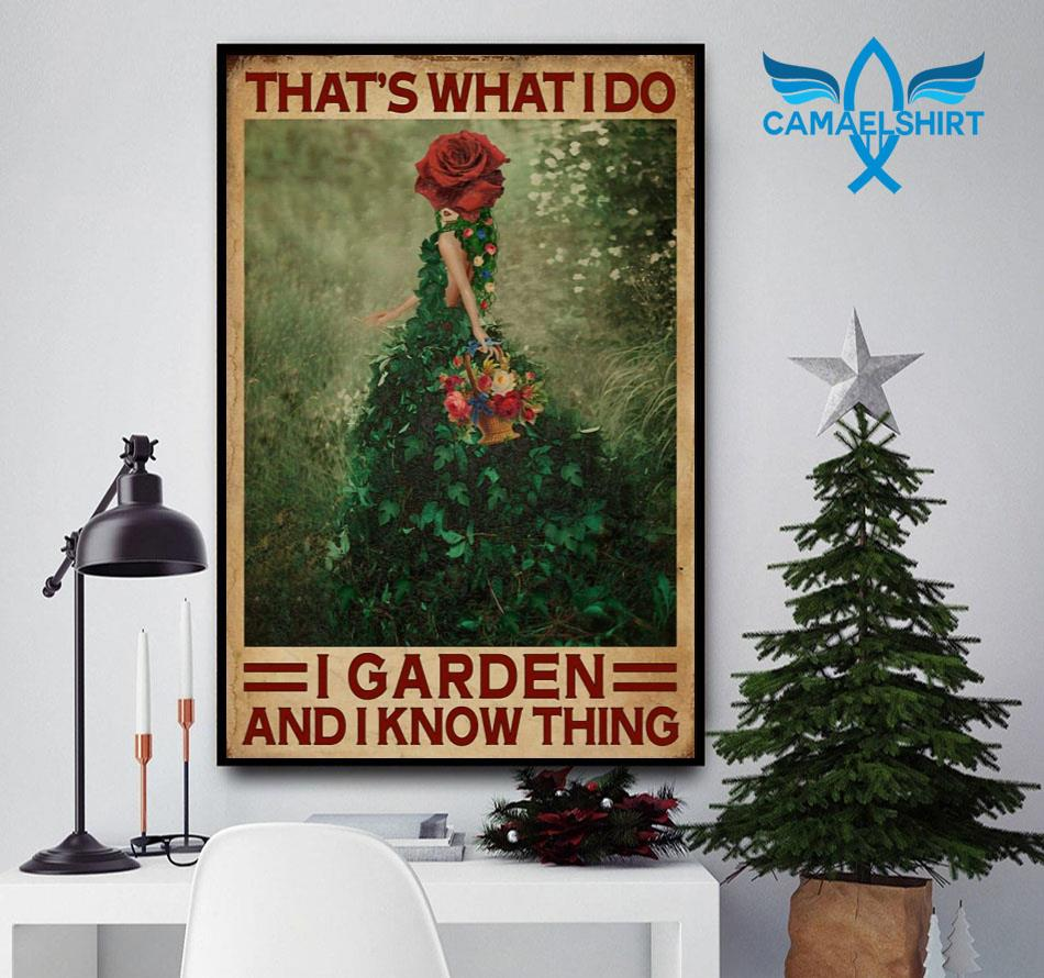 Flower girl that's what I do I garden and I know things poster canvas