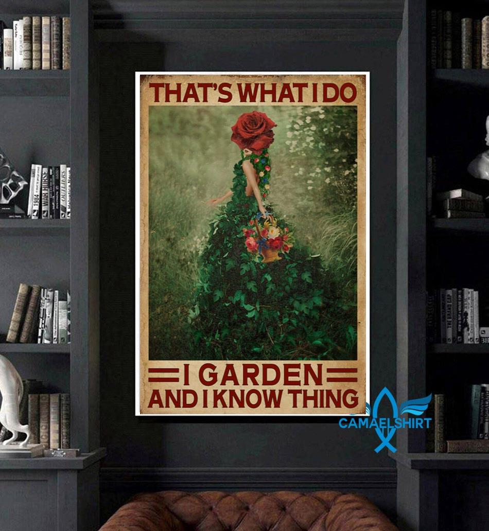 Flower girl that's what I do I garden and I know things poster canvas art