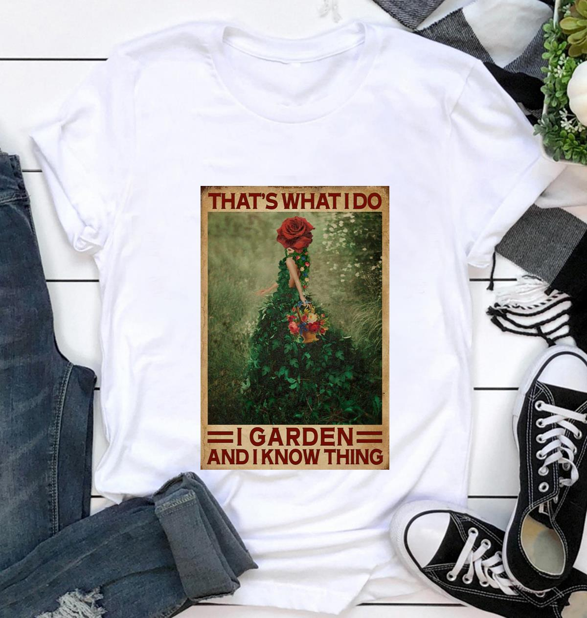 Flower girl that's what I do I garden and I know things poster canvas t-shirt