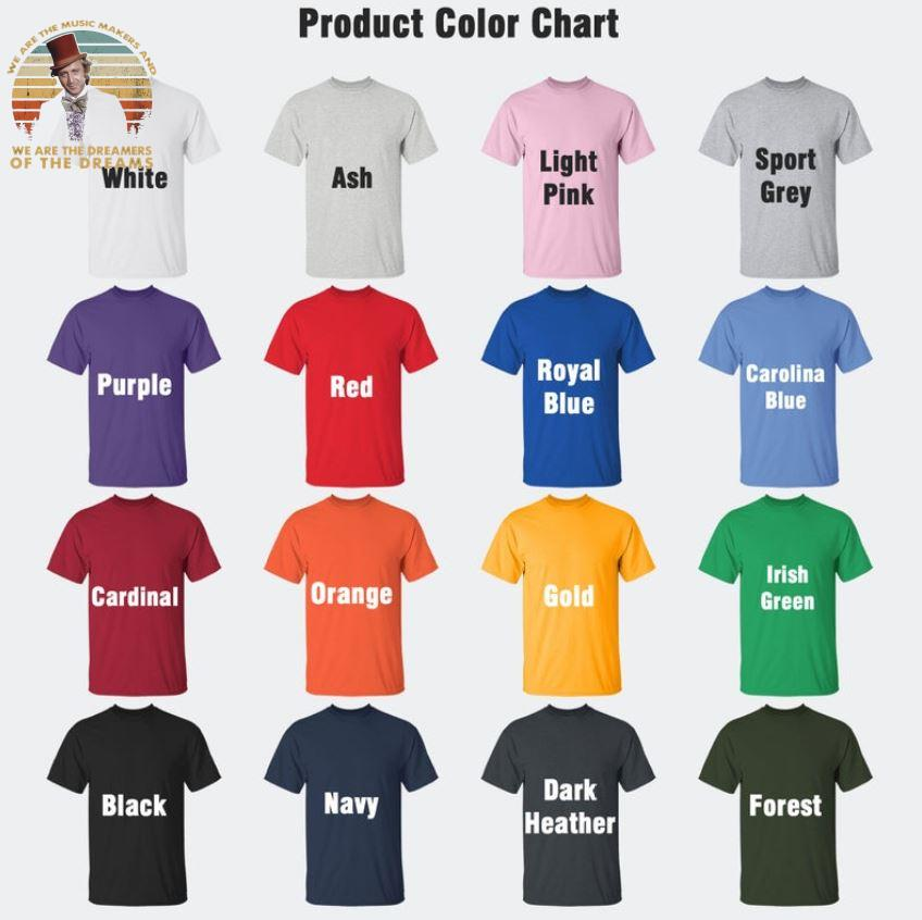 We are the music makers and we are the dreamers vintage t-s Camaelshirt Color chart