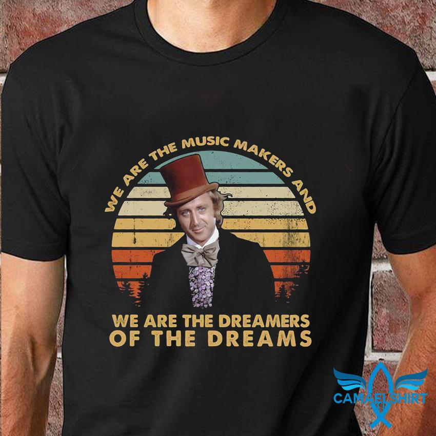 We are the music makers and we are the dreamers vintage t-shirt