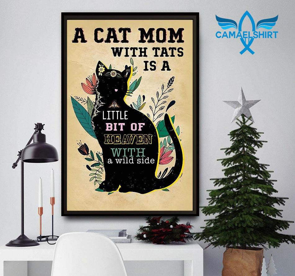 A cat mom with tats is a little bit of heaven poster