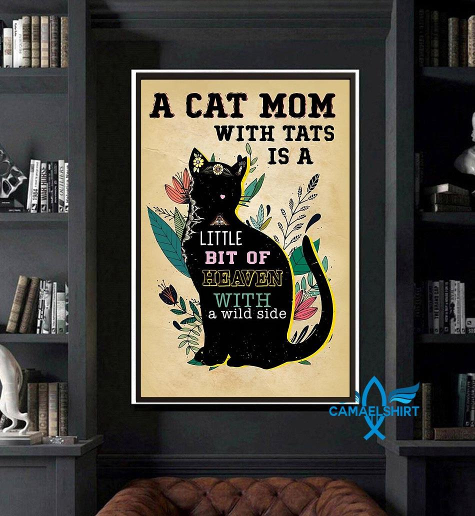 A cat mom with tats is a little bit of heaven poster art