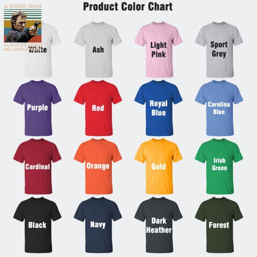 A good man always knows his limitations Magnum Force vintage t-s Camaelshirt Color chart