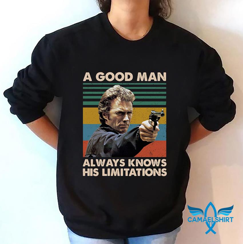 A good man always knows his limitations Magnum Force vintage t-s sweatshirt