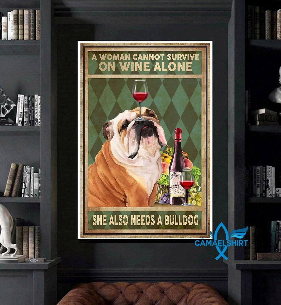 A woman can't survive on wine alone she also needs bulldog poster canvas art