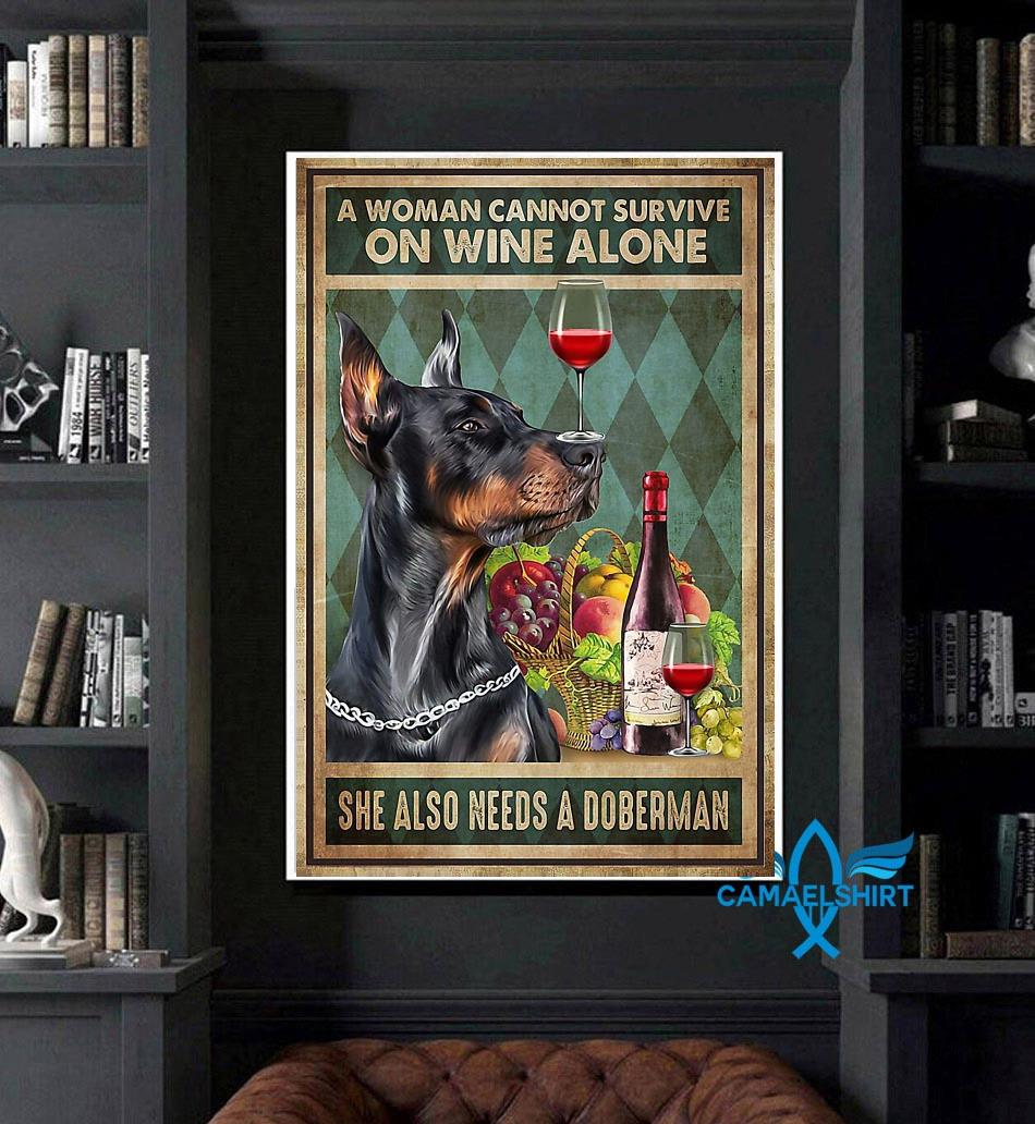 A woman can't survive on wine alone she also needs Doberman poster canvas art