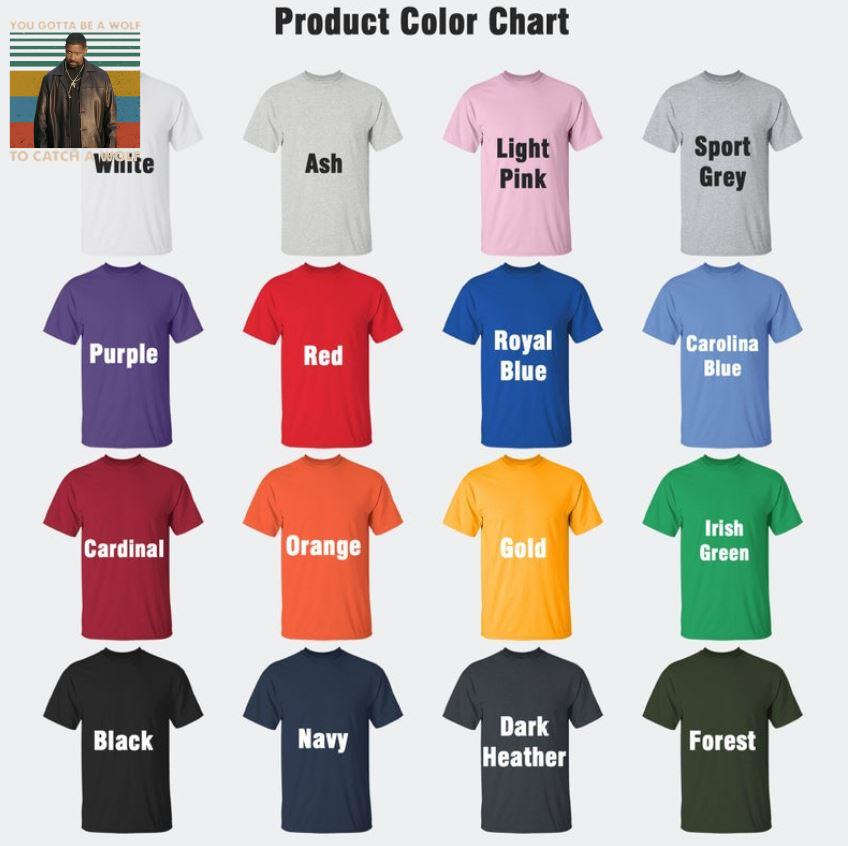 Alonzo Harris you gotta be a wolf to catch a wolf vintage t-s Camaelshirt Color chart