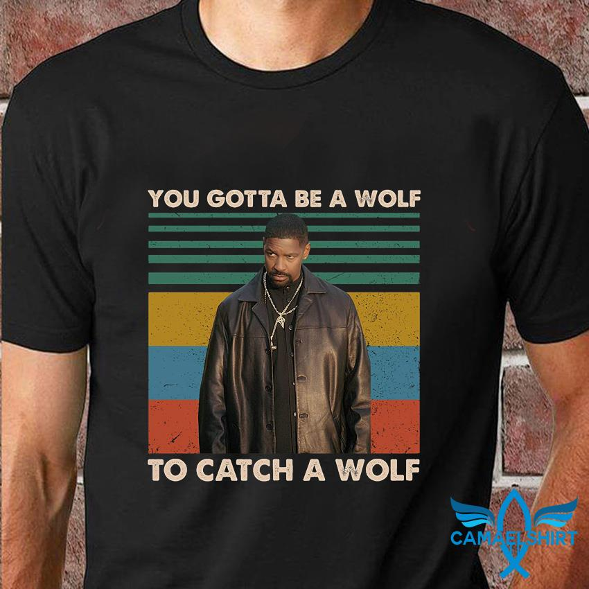 Alonzo Harris you gotta be a wolf to catch a wolf vintage t-shirt