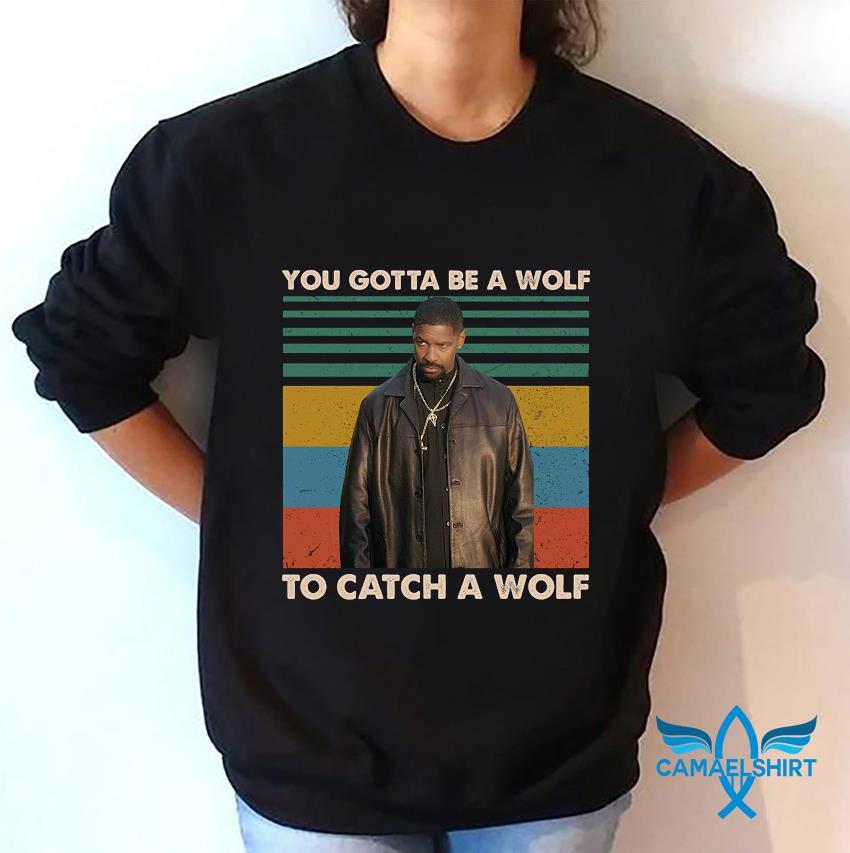 Alonzo Harris you gotta be a wolf to catch a wolf vintage t-s sweatshirt