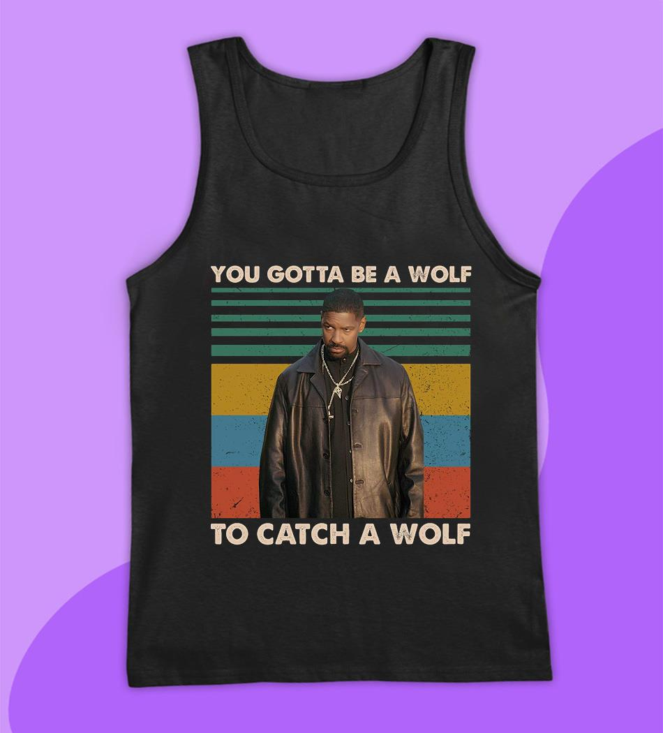 Alonzo Harris you gotta be a wolf to catch a wolf vintage t-s tank top