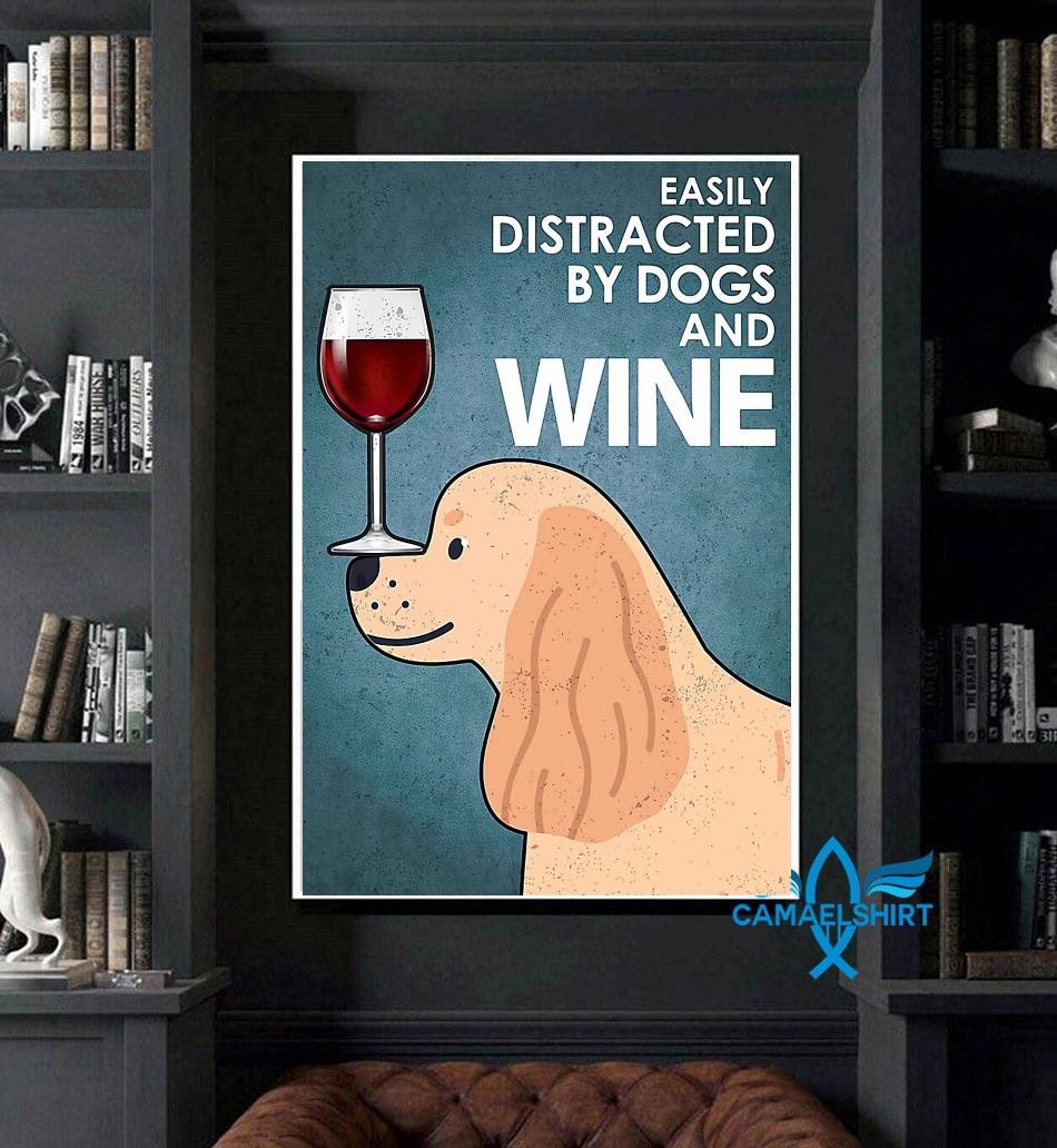 American Cook dog easily distracted by dogs wine poster art