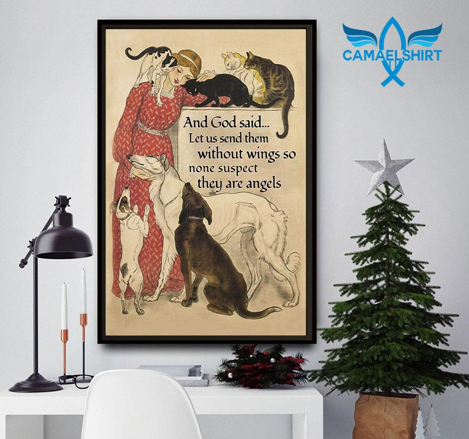 And God said let us send them without wings so none suspect they are angels poster