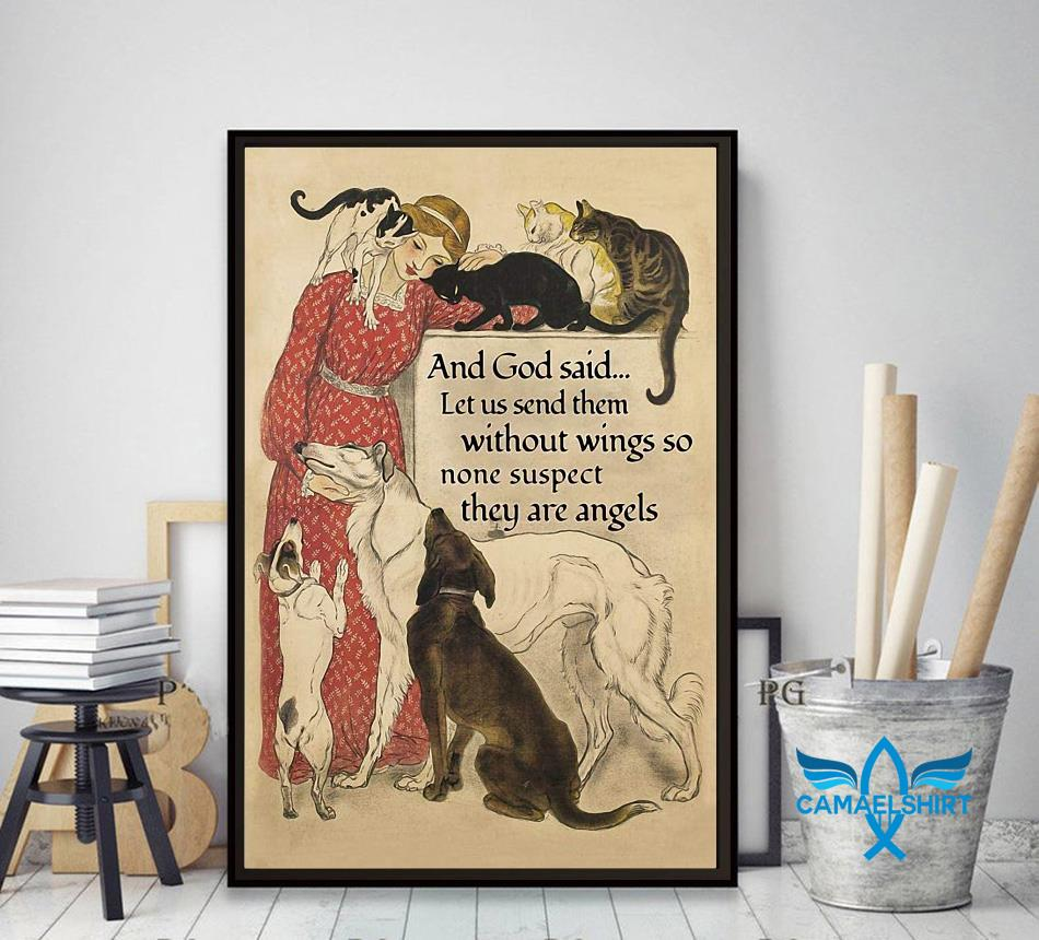 And God said let us send them without wings so none suspect they are angels poster decor art