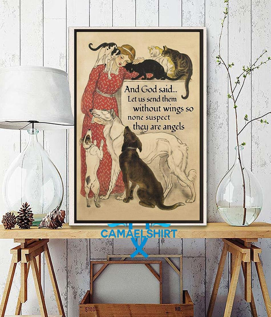 And God said let us send them without wings so none suspect they are angels poster wall decor