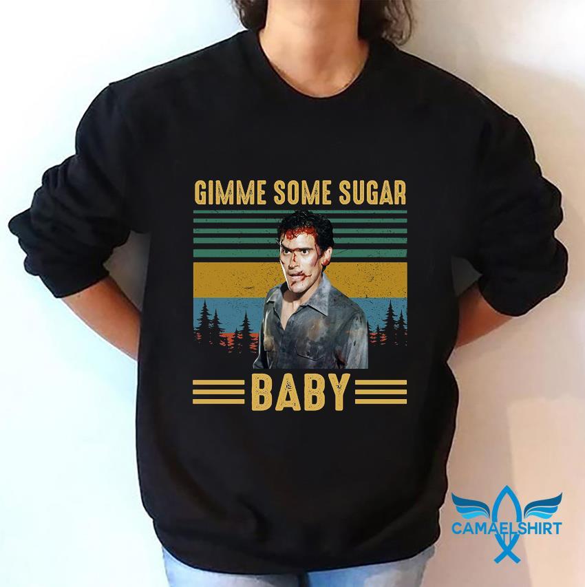 Ash Williams gimme some sugar baby vintage t-s sweatshirt
