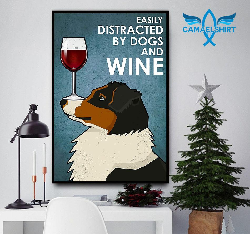 Australian Shepherd easily distracted by dogs and wine poster canvas