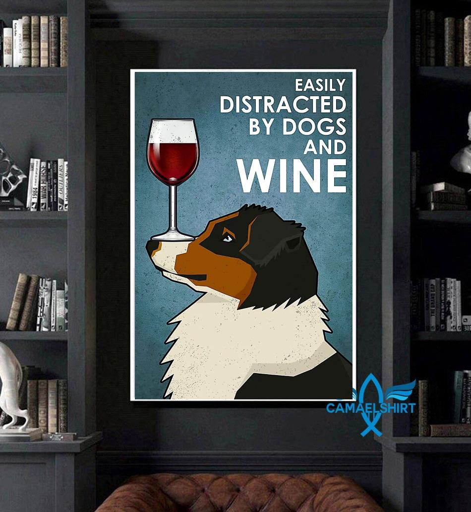 Australian Shepherd easily distracted by dogs and wine poster canvas art
