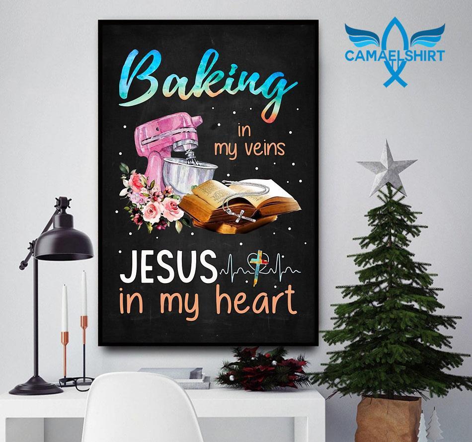 Baking in my veins Jesus in my heart poster
