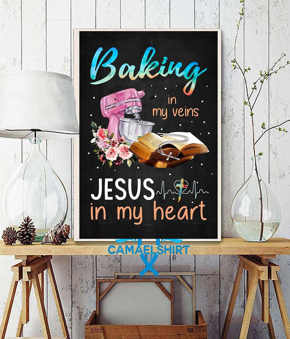Baking in my veins Jesus in my heart poster wall decor