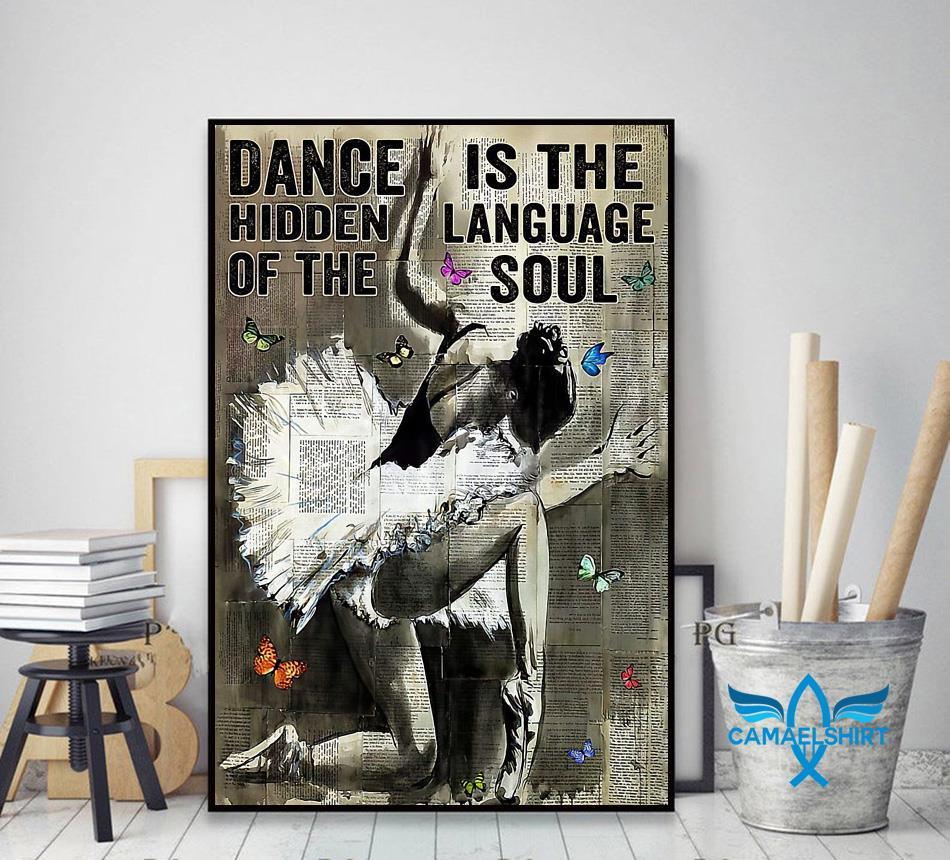 Ballet dance is hidden language of the soul poster decor art