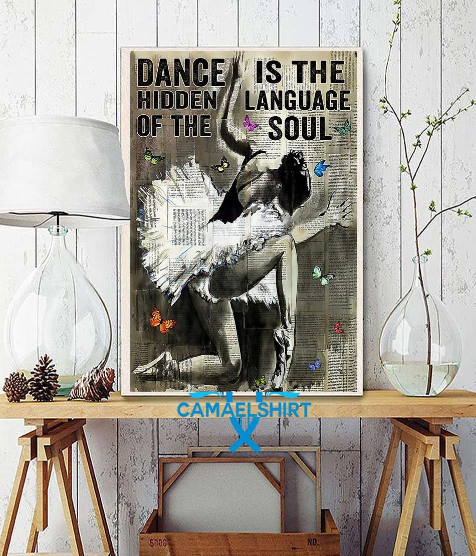 Ballet dance is hidden language of the soul poster wall decor