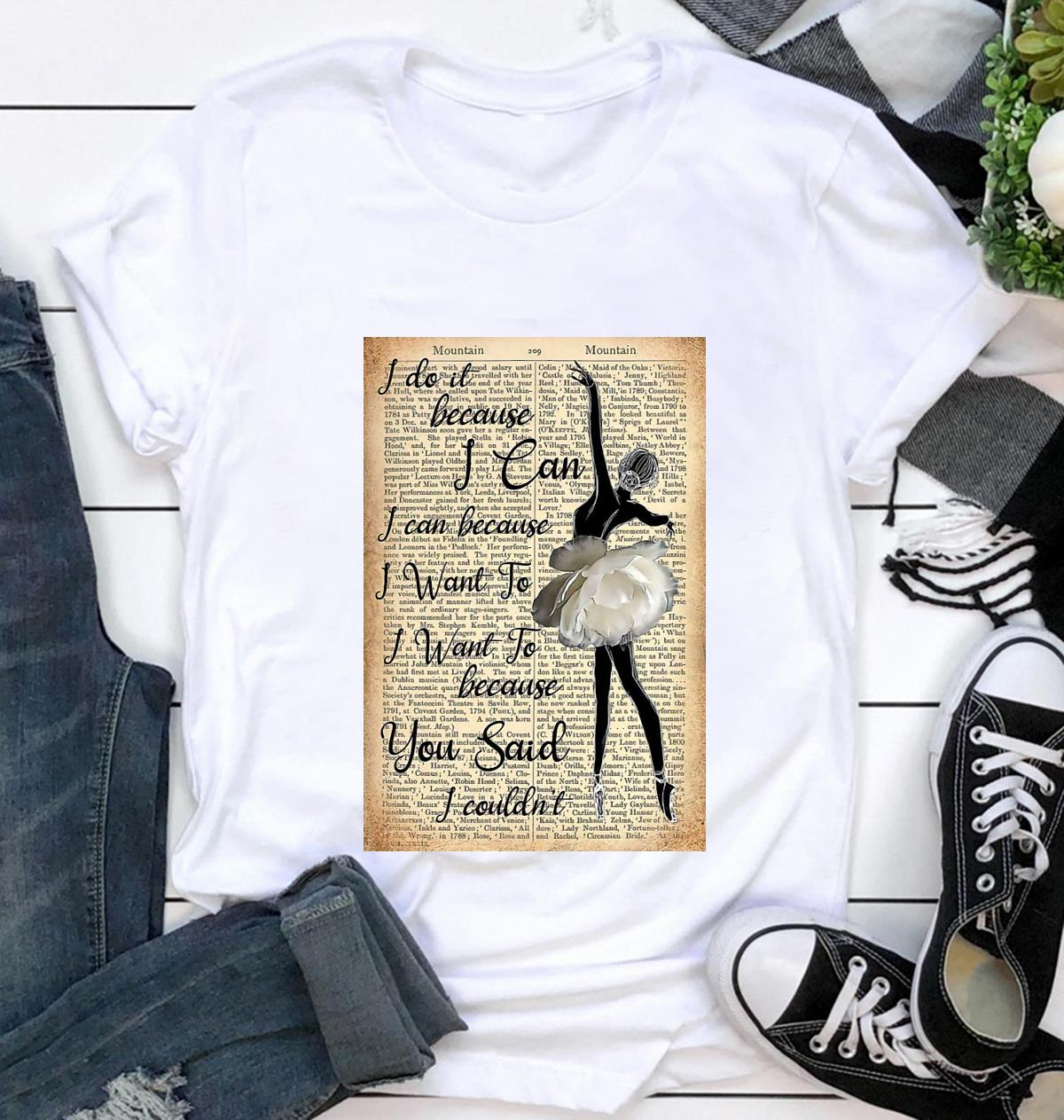 Ballet girl I do it because I can poster t-shirt