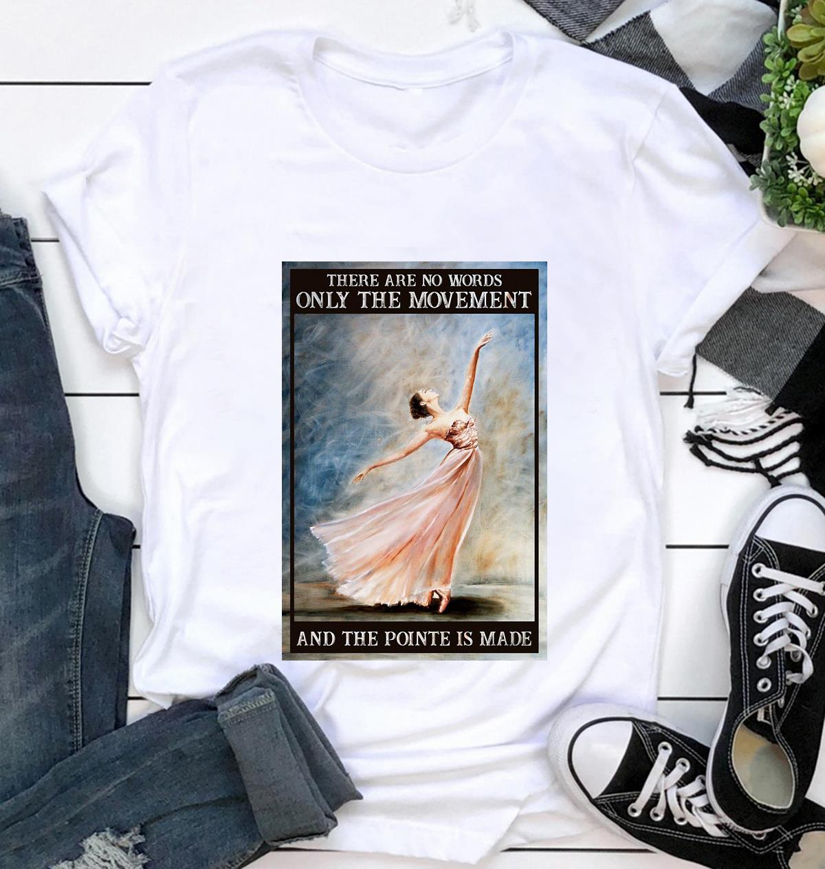Ballet the movement of life poster t-shirt