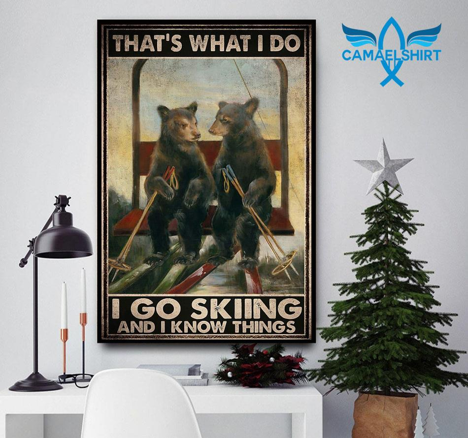 Bear couple that's what I do I go skiing and I know things poster