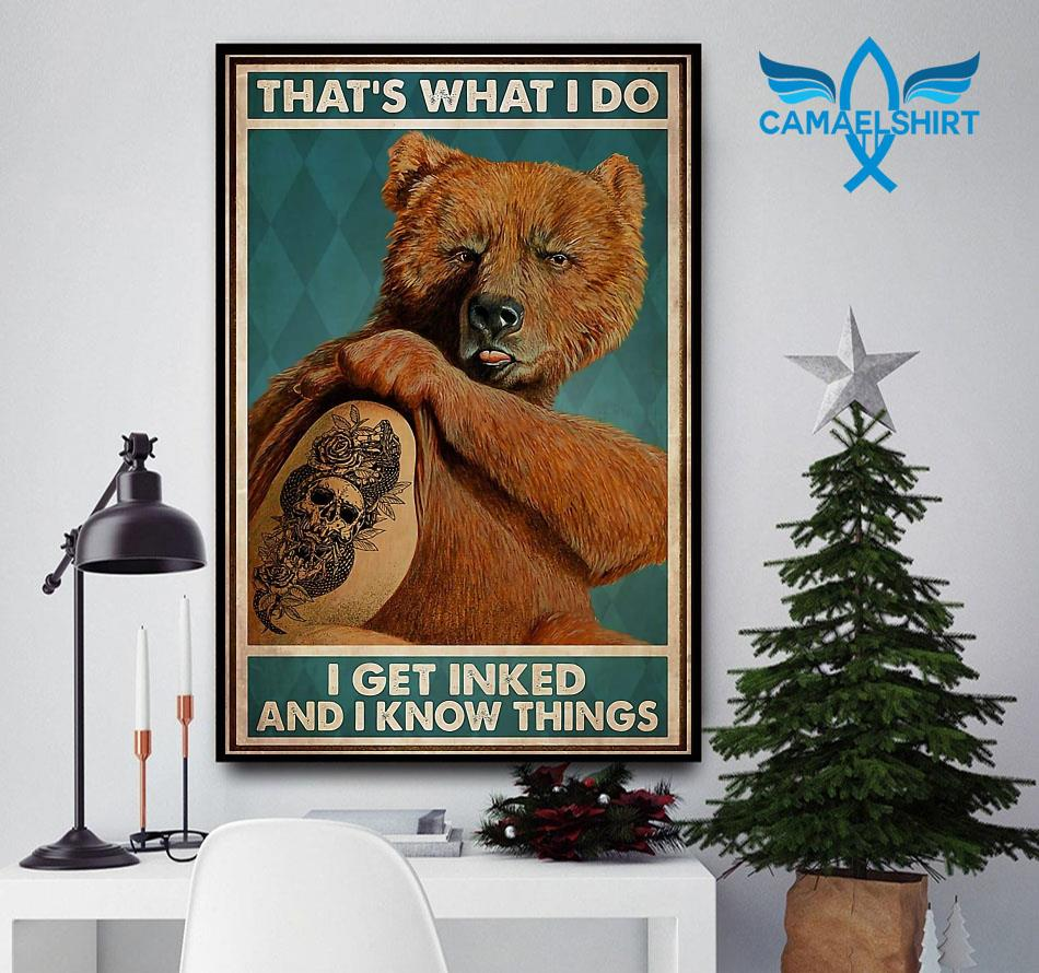 Bear tattoo that's what I do I get inked and I know things poster