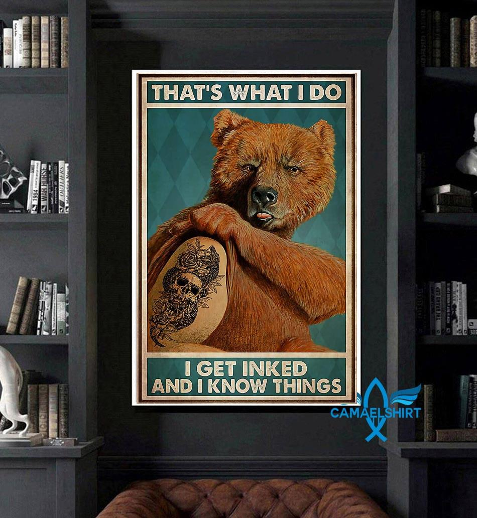 Bear tattoo that's what I do I get inked and I know things poster art