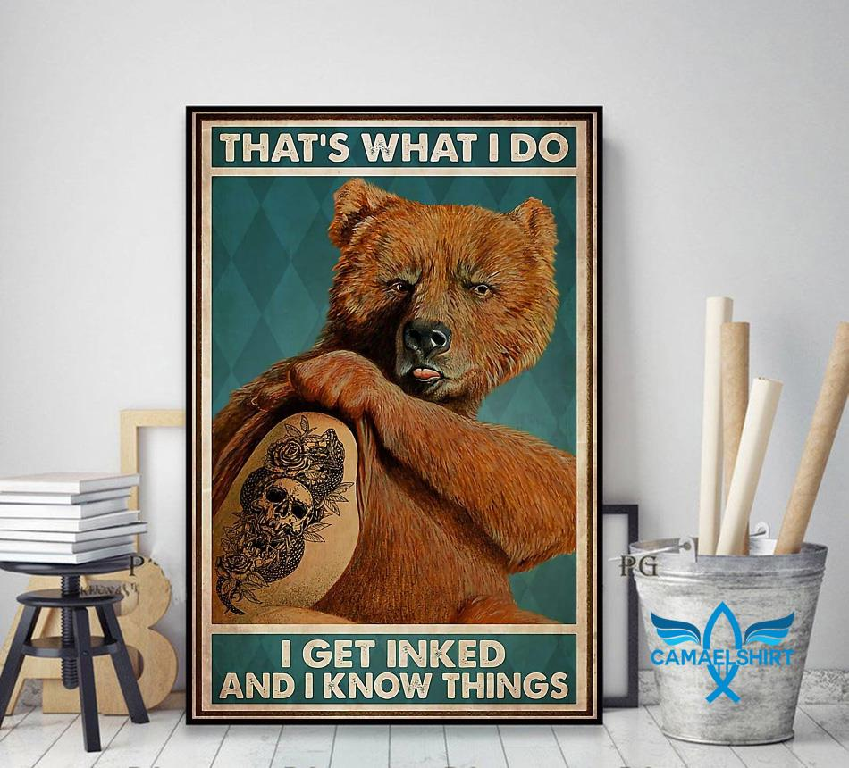 Bear tattoo that's what I do I get inked and I know things poster decor art