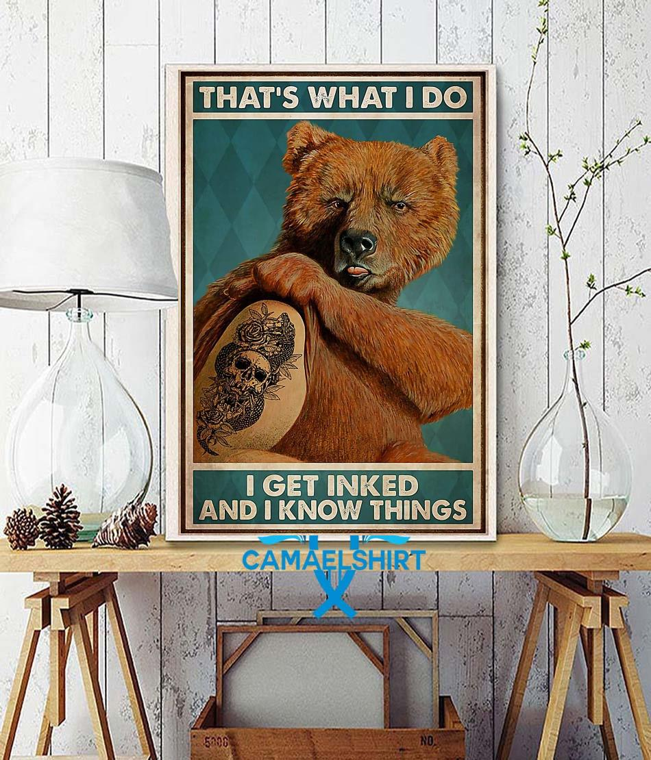 Bear tattoo that's what I do I get inked and I know things poster wall decor