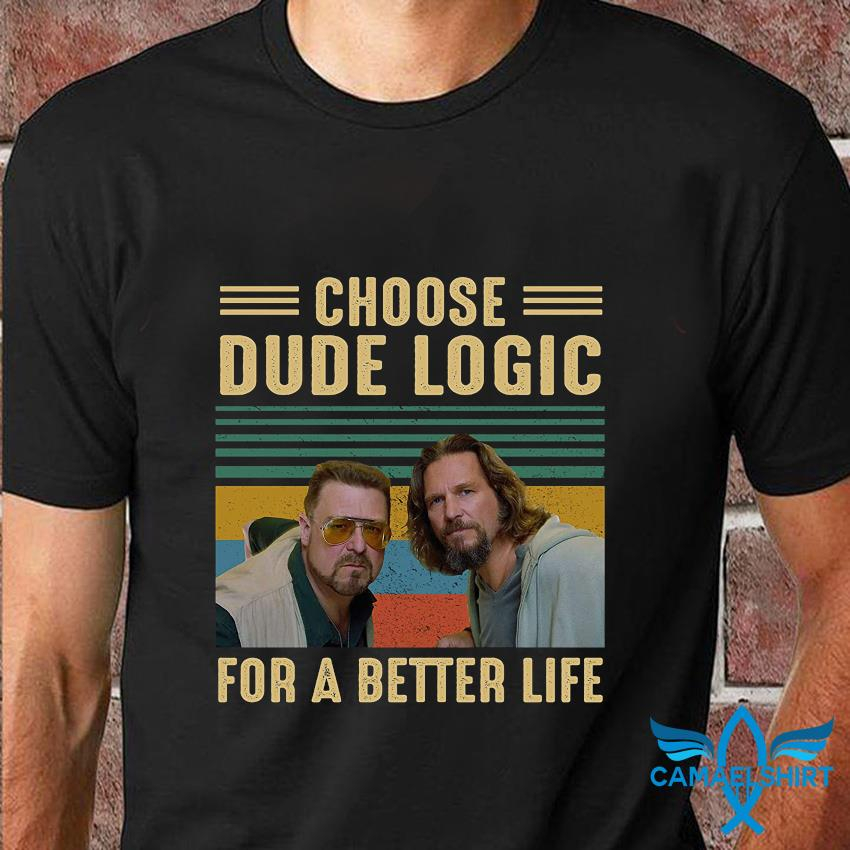 Big Lebowski choose dude logic for a better life vintage t-shirt