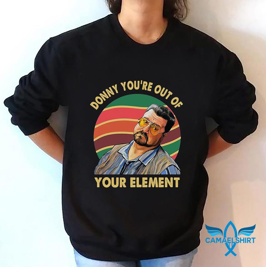 Big Lebowski Donny you're out of your element vintage t-s sweatshirt