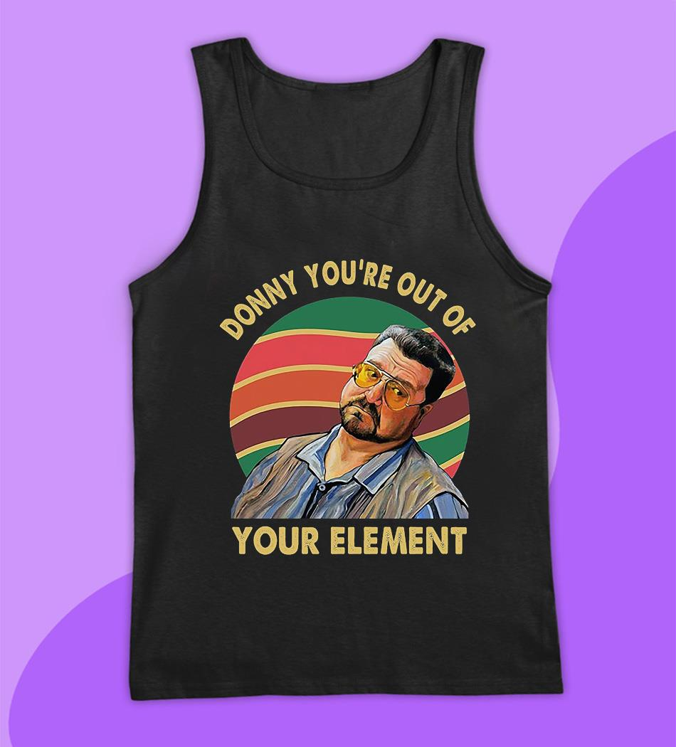 Big Lebowski Donny you're out of your element vintage t-s tank top
