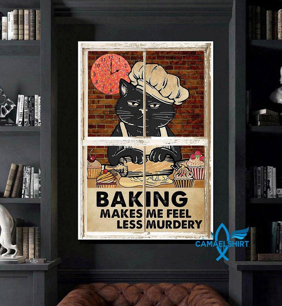 Black cat baking makes me feel less murdery poster art