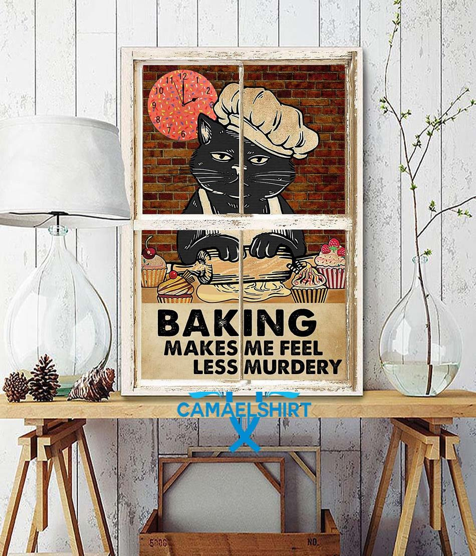 Black cat baking makes me feel less murdery poster wall decor