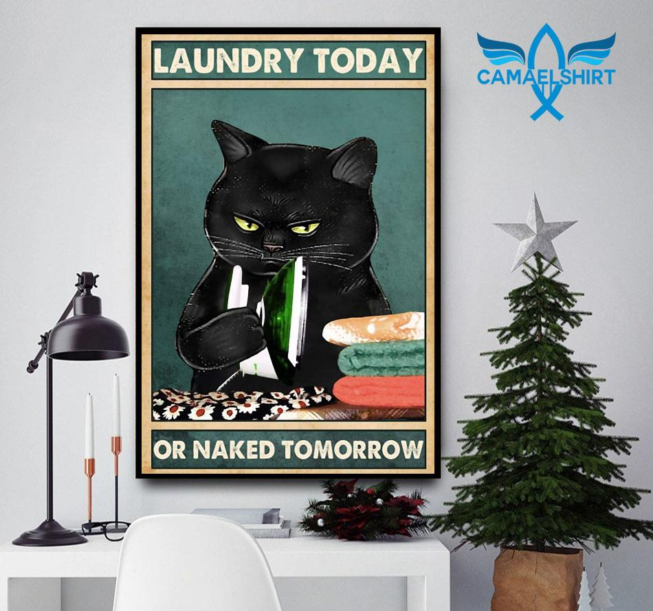 Black cat laundry today or naked tomorrow vertical poster