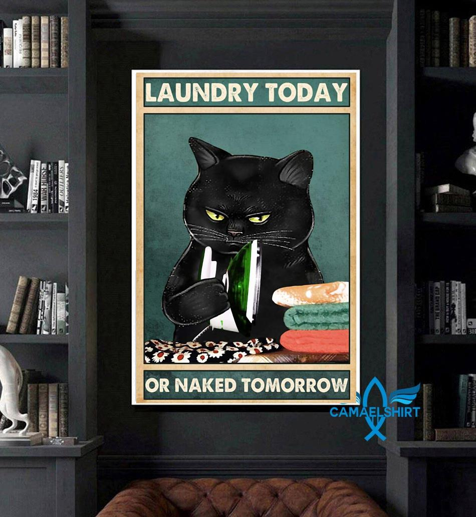 Black cat laundry today or naked tomorrow vertical poster art