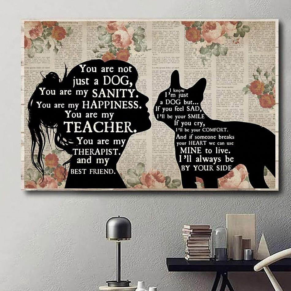 Boston Terrier you are not just a dog you are my sanity happiness poster