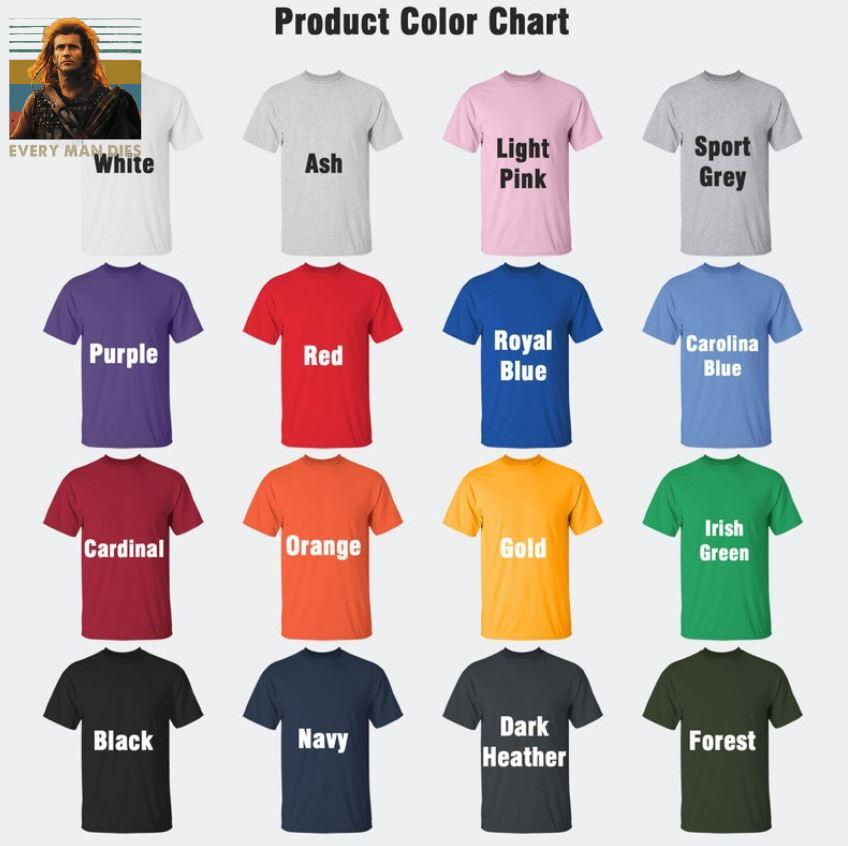 Braveheart every man dies vintage t-s Camaelshirt Color chart