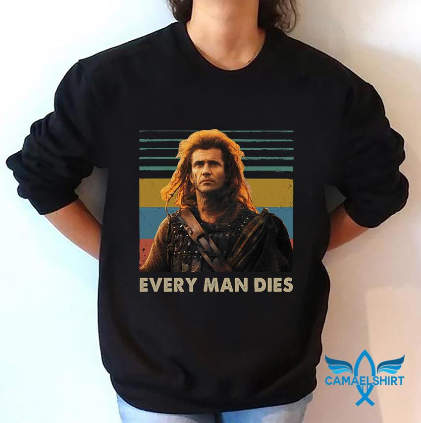 Braveheart every man dies vintage t-s sweatshirt