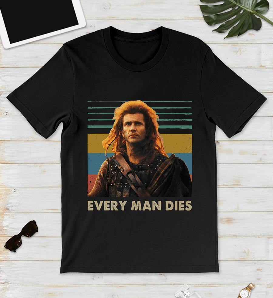 Braveheart every man dies vintage t-s unisex