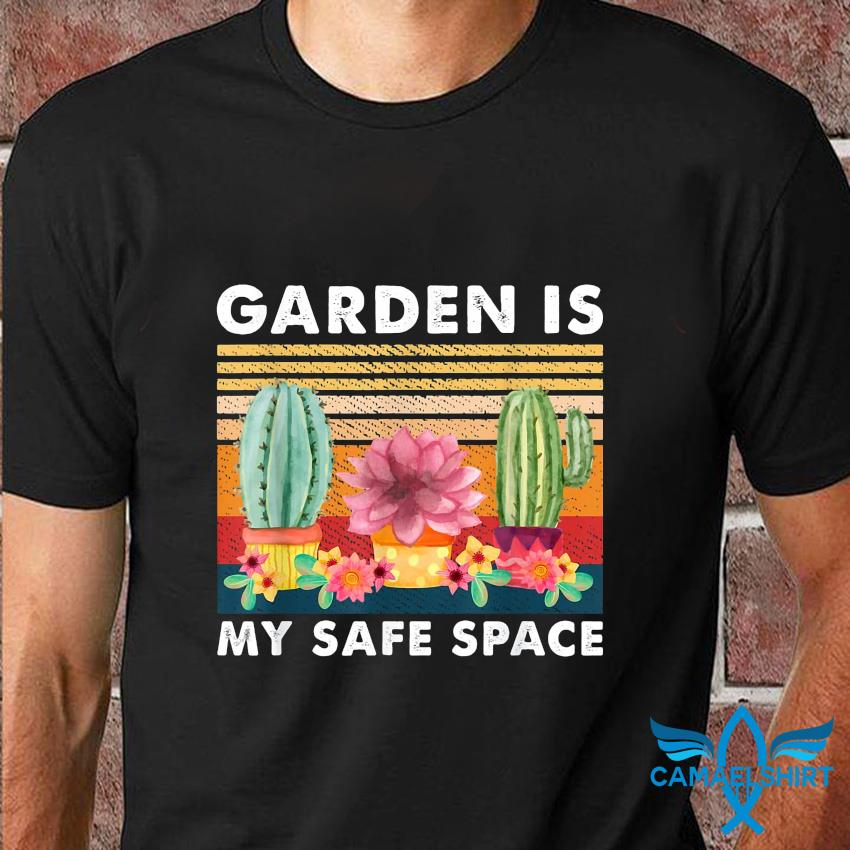 Cactus planting garden is my safe space vintage t-shirt