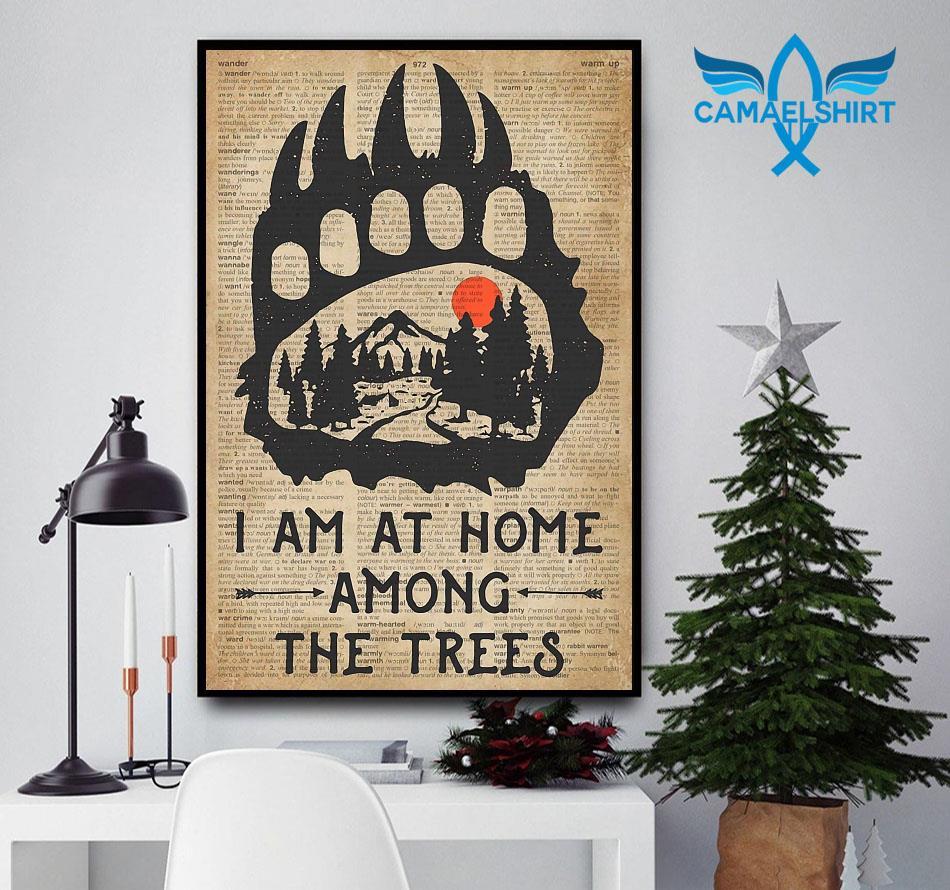 Camping bear I am at home among the trees poster