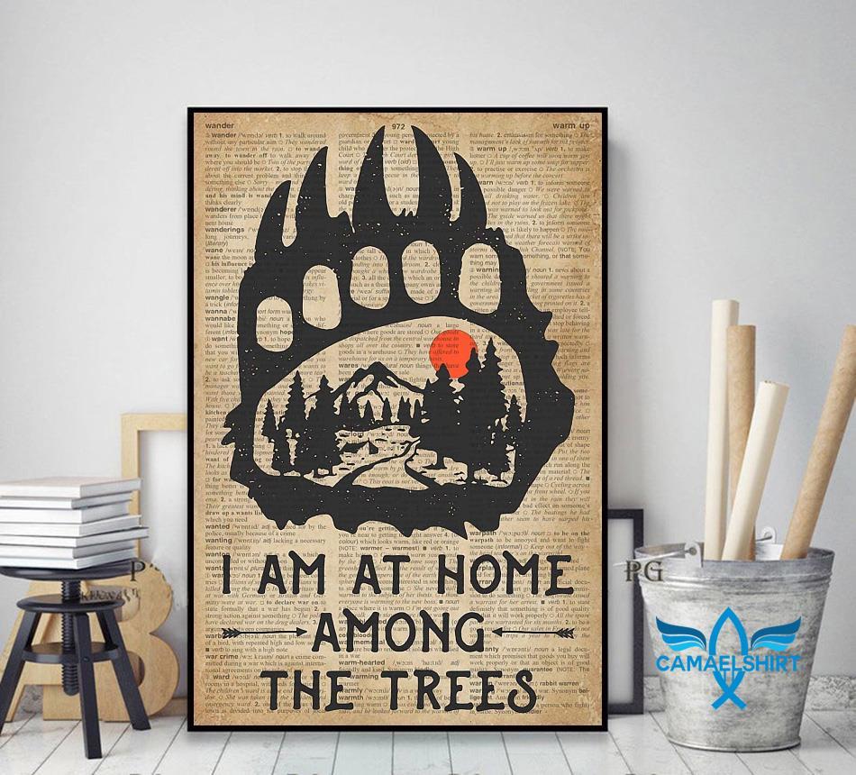 Camping bear I am at home among the trees poster decor art