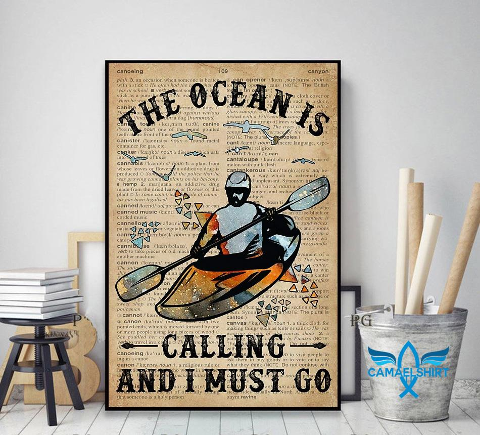 Canoeing the ocean is calling and I must go poster decor art
