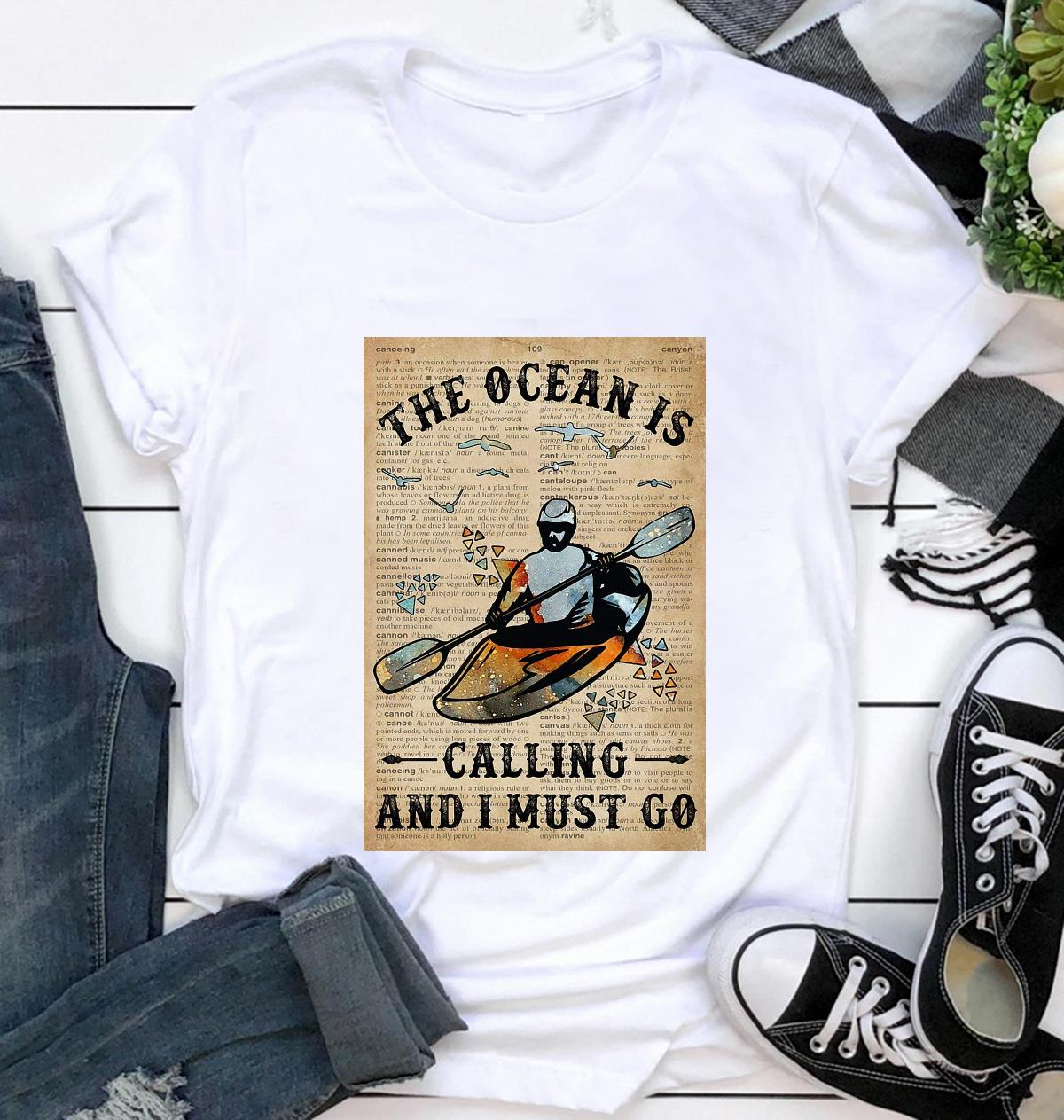 Canoeing the ocean is calling and I must go poster t-shirt