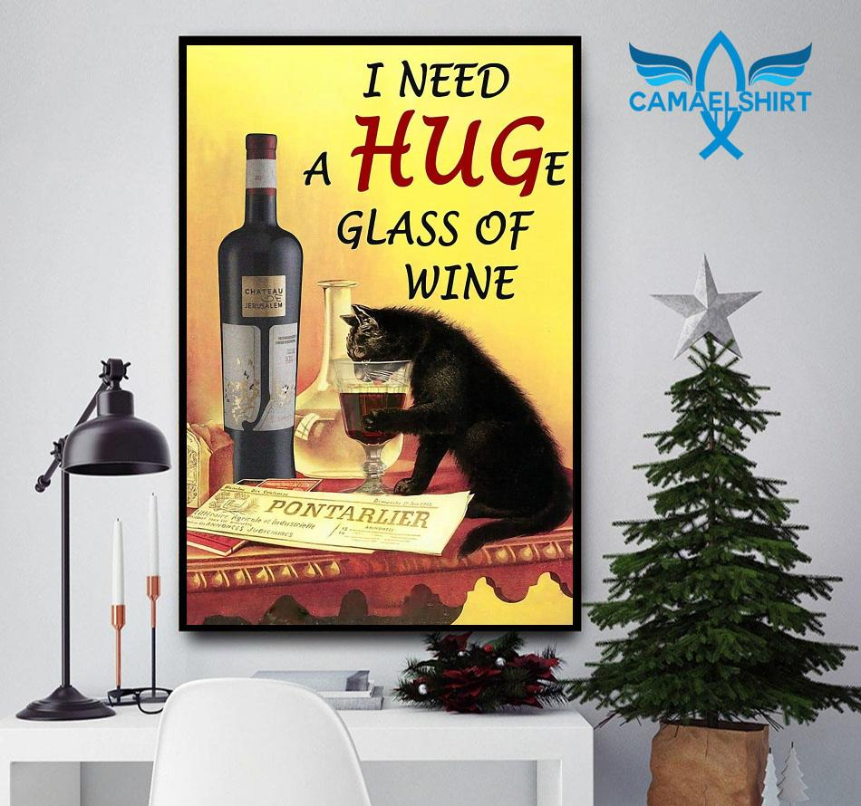 Cat I need a huge glass of wine vertical poster